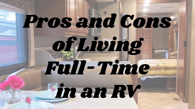 Pros and Cons of Living Full-Time in an RV