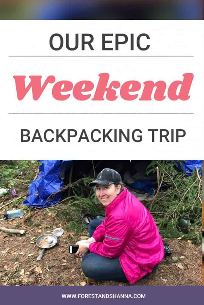 Our Epic Weekend Backpacking Trip
