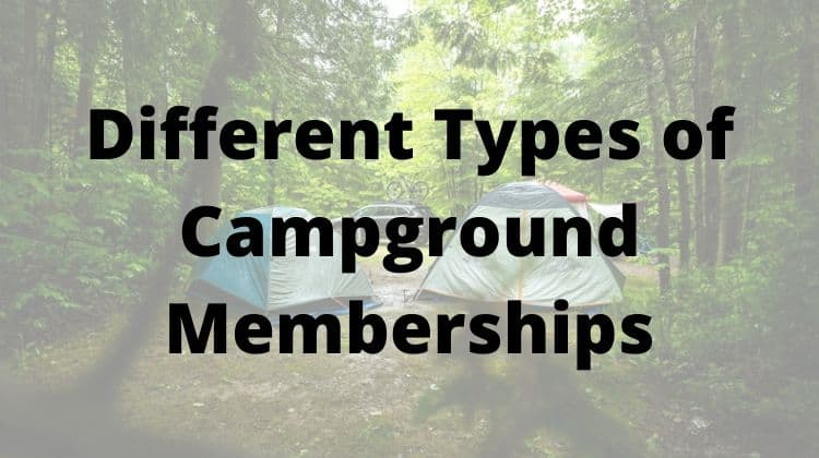 Different types of campground memberships